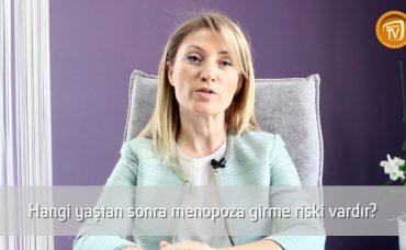 Hangi Yaştan Sonra Menopoza Girme Riski Vardır?