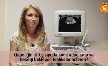 Gebeliğin İlk Üç Ayında Bebeği ve Anne Adaylarını Bekleyen Tehlikeler Nelerdir?