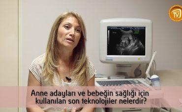 Anne Adayları ve Bebeğin Sağlığı için Kullanılan Son Teknolojiler Nelerdir?