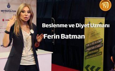 Ferin Batman'dan Beslenme Önerileri