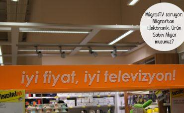 MigrosTV Soruyor; Migros'tan Elektronik Ürün Satın Alıyor musunuz?