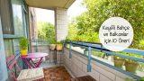 Sezon Açılsın: Keyifli Bahçe ve Balkonlar İçin 10 Öneri!