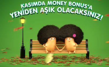 Kasım'da Money Bonus Fırsatları