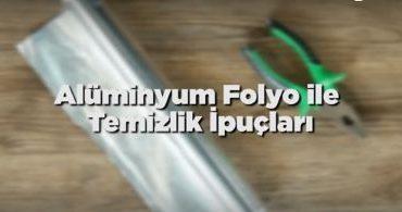 Alüminyum Folyo ile Temizlik İpuçları