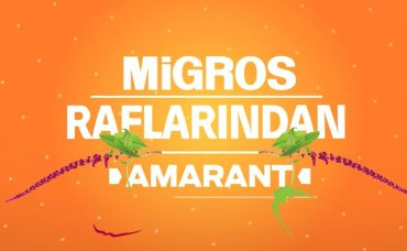Migros Raflarından Yıldız Ürünler: Amarant