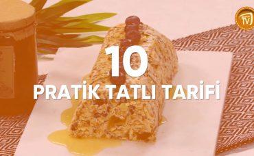 10 Farklı Pratik Tatlı Tarifi