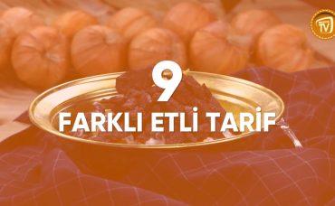 9 Farklı Etli Yemek Tarifi | Et Yemekleri