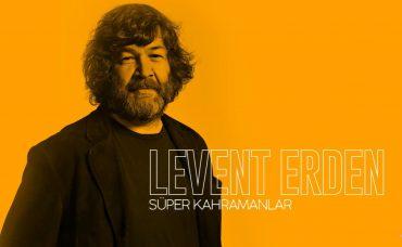 Levent Erden ile Süper Kahramanların Serüveni