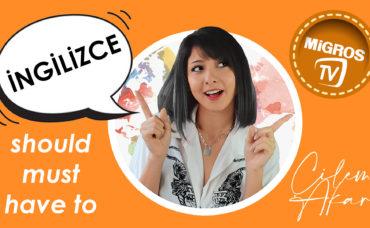 Çilem Akar ile İngilizcede Zorunlulukları Konuşmak (Olmalı, Zorunlu, Yapmalı)
