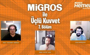 MigrosTV x Üçlü Kuvvet 7. Bölüm