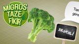 Ailenizin Brokolisi Geldi!