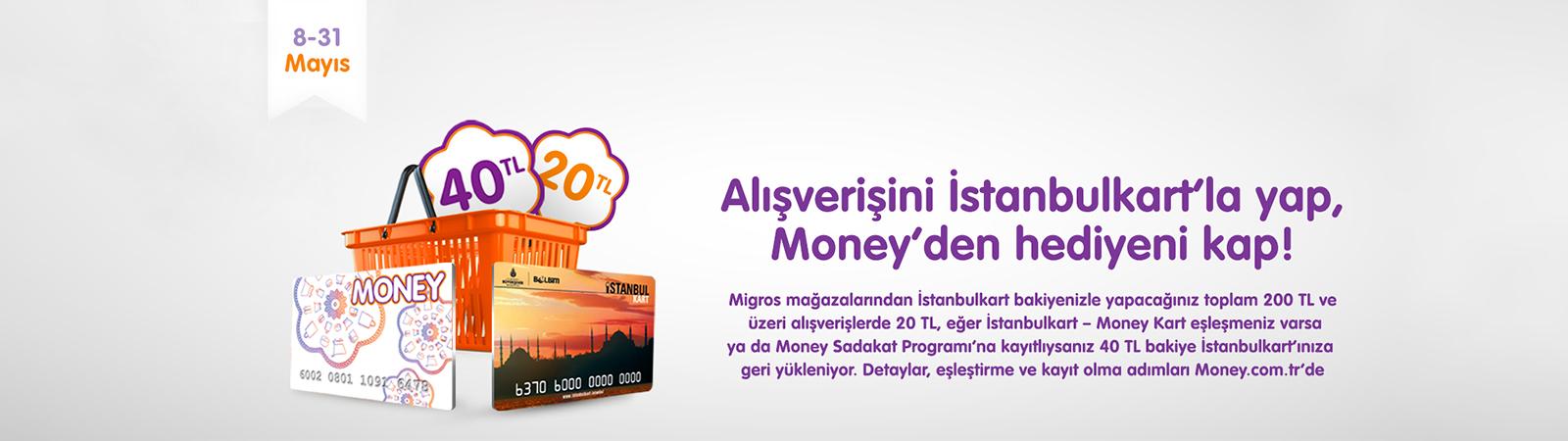 Alışverişini İstanbulkart'la Yap, Money'den Hediyeni Kap!