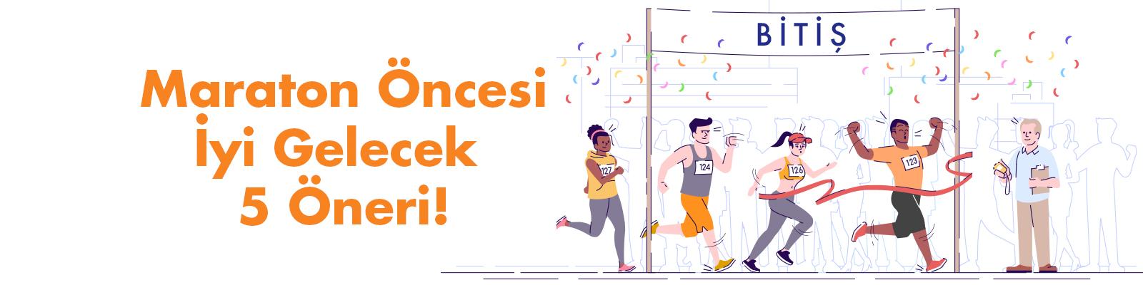 Maraton Öncesi İyi Gelecek 5 Öneri!